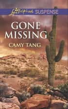 Gone Missing (Mills & Boon Love Inspired Suspense) ebook by Camy Tang