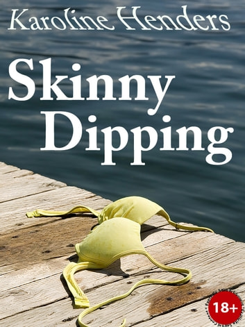 Skinny Dipping ebook by Karoline Henders