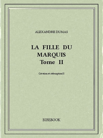 La fille du marquis II ebook by Alexandre Dumas