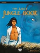 The last jungle book - Volume 4 - The Return ebook by Henri Reculé, Stephen Desberg