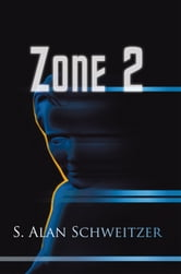 Zone 2 ebook by S. Alan Schweitzer