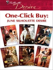 One-Click Buy: June Silhouette Desire - Jealousy & a Jewelled Proposition\Cole's Red-Hot Pursuit\Seduced by the Enemy\The King's Convenient Bride\The Illegitimate Prince's Baby\Rich Man's Fake Fiancee ebook by Yvonne Lindsay, Brenda Jackson, Sara Orwig,...