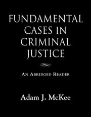 Fundamental Cases in Criminal Justice ebook by Adam J. McKee