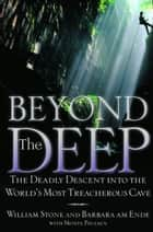 Beyond the Deep ebook by William Stone,Barbara am Ende,Monte Paulsen