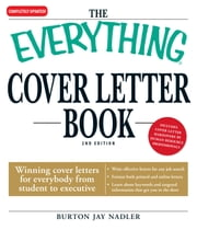 Everything Cover Letter Book: Winning Cover Letters For Everybody From Student To Executive ebook by Burton Jay Nadler