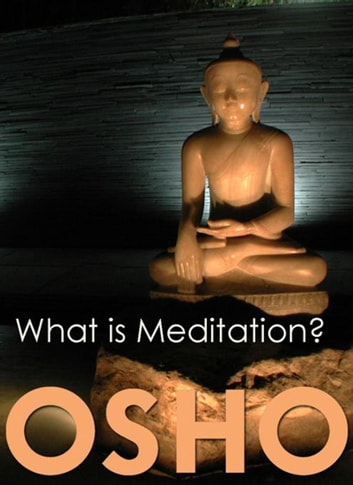 What is Meditation? ebook by Osho,Osho International Foundation