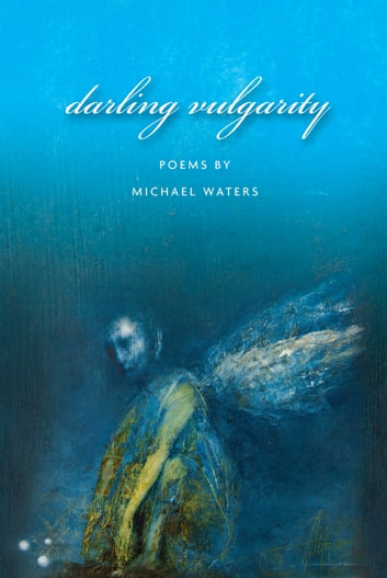 Darling Vulgarity ebook by Michael Waters