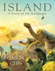 Island - A Story of the Galápagos ebook by Jason Chin,Jason Chin