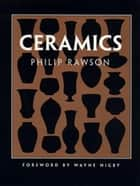 Ceramics ebook by Philip Rawson, Wayne Higby