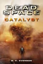 Dead Space: Catalyst ebook by Brian Evenson
