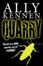 Quarry ebook by Ally Kennen