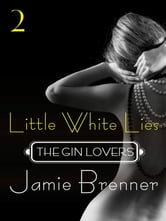 The Gin Lovers #2 - Little White Lies ebook by Jamie Brenner