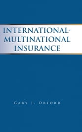 International/Multinational Insurance ebook by Gary J. Orford