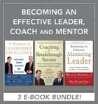 Becoming an Effective Leader, Coach and Mentor EBOOK BUNDLE ebook by Brian Tracy, Jack Canfield, Peter Chee,...