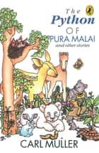 The Python of Pura Malai ebook by Carl Muller