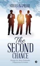 The Second Chance - Mistakes Are Always Pardonable If Repentance Is Genuine ebook by Suhas Inamdar