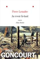 Au revoir là-haut ebook by Pierre Lemaitre