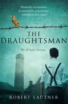 The Draughtsman ebook by Robert Lautner