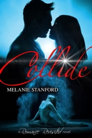 Collide - Romance Revisited, #2 ebook by Melanie Stanford