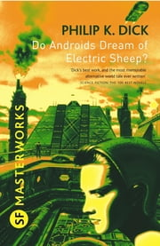 Do Androids Dream Of Electric Sheep? - The inspiration behind Blade Runner and Blade Runner 2049 ebook by Philip K. Dick