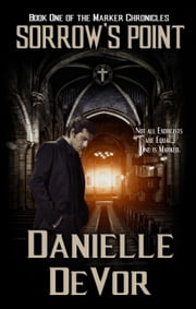 Sorrow's Point - The Marker Chronicles, #1 ebook by Danielle DeVor