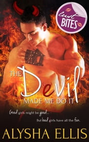 The Devil Made Me Do It ebook by Alysha Ellis