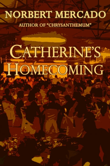 Catherine's Homecoming ebook by Norbert Mercado