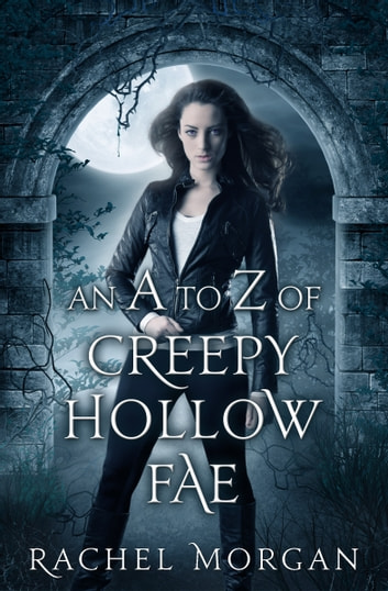 An A to Z of Creepy Hollow Fae ebook by Rachel Morgan