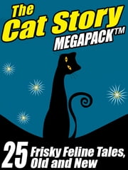 The Cat MEGAPACK ® - 25 Frisky Feline Tales, Old and New ebook by Gary Lovisi,Pamela Sargent,John Russell Fearn,Andrew Lang,Sydney J. Bounds