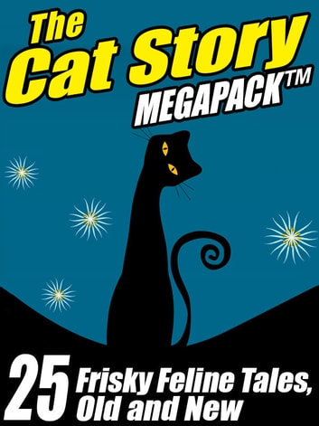 The Cat MEGAPACK ® - 25 Frisky Feline Tales, Old and New 電子書 by Gary Lovisi,Pamela Sargent,John Russell Fearn,Andrew Lang,Sydney J. Bounds