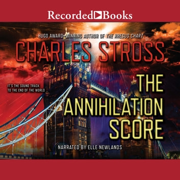 The Annihilation Score audiobook by Charles Stross