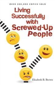 Living Successfully with Screwed-Up People ebook by Kobo.Web.Store.Products.Fields.ContributorFieldViewModel