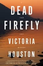 Dead Firefly ebook by Victoria Houston