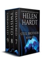 Steel Brothers Saga Books 7-9 eBook by Helen Hardt
