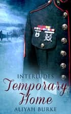 Temporary Home ebook by Aliyah Burke