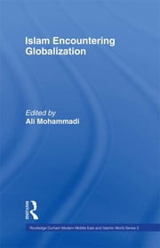 Islam Encountering Globalisation ebook by Ali Mohammadi