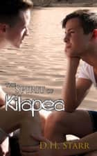 The Spirit of Kilapea ebook by D. H. Starr