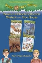 Magic Tree House: Books 1-4 Ebook Collection: Mystery of the Tree House ebook by Mary Pope Osborne,Sal Murdocca