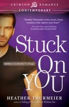 Stuck on You ebook by Heather Thurmeier