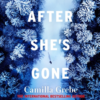 After She's Gone audiobook by Camilla Grebe