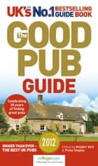 The Good Pub Guide 2012 ebook by Alisdair Aird, Fiona Stapley