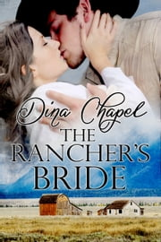 The Rancher's Bride ebook by Dina Chapel