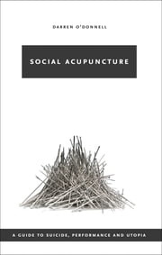 Social Acupuncture ebook by Darren O'Donnell