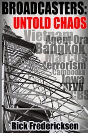 Broadcasters: Untold Chaos ebook by Rick Fredericksen