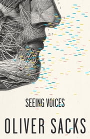 Seeing Voices ebook by Oliver Sacks