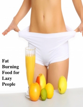 Fat Burning Food for Lazy People ebook by V.T.
