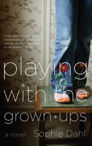 Playing with the Grown-ups ebook by Sophie Dahl