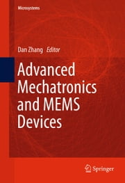 Advanced Mechatronics and MEMS Devices ebook by Dan Zhang