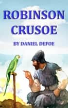 Robinson Crusoe [Books 1 - 2] - [Special Illustrated Edition] [Annotated with Criticisms and Interpretations] [Free Audio Links] ebook by Daniel Defoe