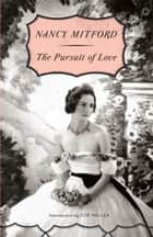 The Pursuit of Love ebook by Nancy Mitford